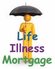 Life, Illness, Mortgage cover